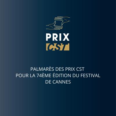 Palmarès des prix CST  pour la 74ème édition du festival de Cannes